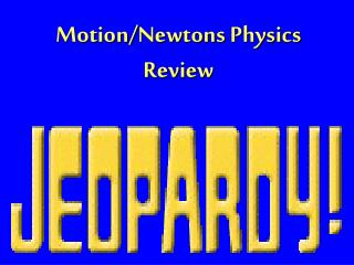 Motion/ Newtons  Physics Review