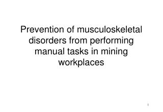 Prevention of musculoskeletal disorders from performing manual tasks in mining  workplaces