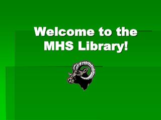 Welcome to the  MHS Library!