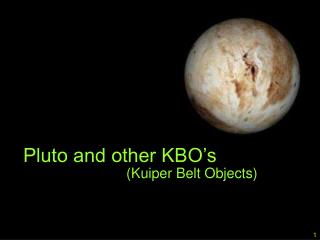 Pluto and other KBO's