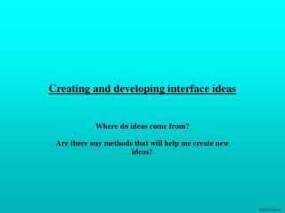 Creating and developing interface ideas