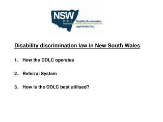 Disability discrimination law in New South Wales How the DDLC operates Referral System