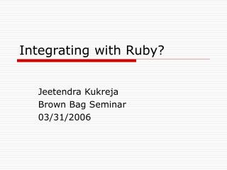 Integrating with Ruby?