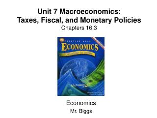Unit 7  Macroeconomics: Taxes, Fiscal, and Monetary Policies Chapters 16.3