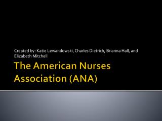 The American Nurses Association (ANA)