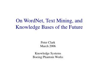 On WordNet, Text Mining, and Knowledge Bases of the Future