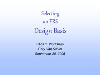 Selecting an ERS Design Basis