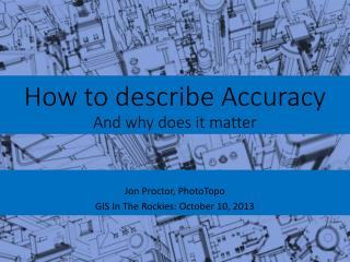 How to describe  Accuracy And why does it  matter