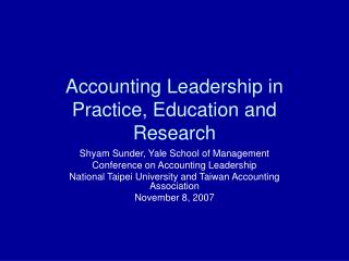 Accounting Leadership in Practice, Education and Research