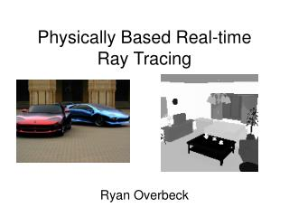 Physically Based Real-time Ray Tracing