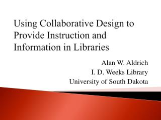 Using Collaborative Design to Provide Instruction and Information in Libraries