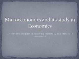 Microeconomics and its study in Economics