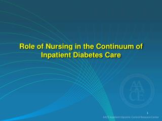 Role of Nursing in the Continuum of Inpatient Diabetes Care