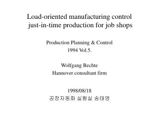 Load-oriented manufacturing control  just-in-time production for job shops