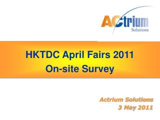 HKTDC April Fairs 2011 On-site Survey