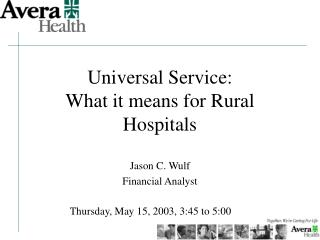 Universal Service: What it means for Rural Hospitals