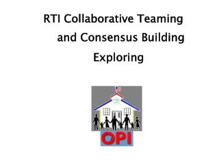 RTI Collaborative Teaming and Consensus Building        		Exploring