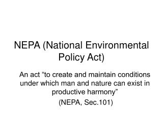 NEPA  (National Environmental Policy Act)