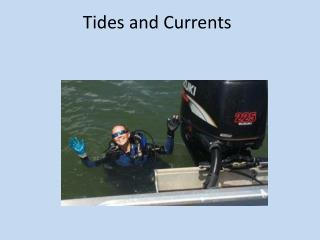 Tides and Currents
