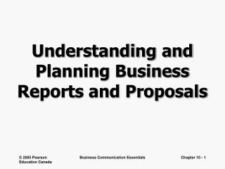 Understanding and Planning Business Reports and Proposals