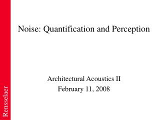 Noise: Quantification and Perception