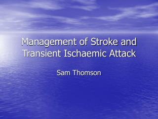 Management of Stroke and Transient Ischaemic Attack