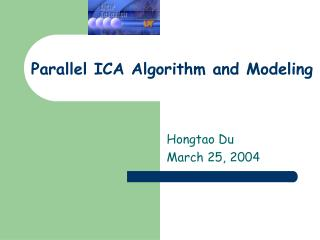 Parallel ICA Algorithm and Modeling