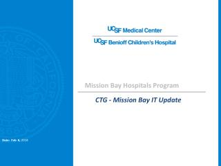 CTG - Mission Bay IT Update