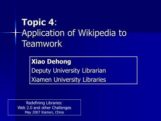 Topic  4 : Application of Wikipedia to Teamwork