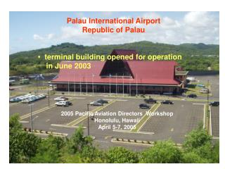 Palau International Airport Republic of Palau   terminal building opened for operation