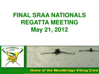 FINAL SRAA NATIONALS REGATTA MEETING May 21, 2012