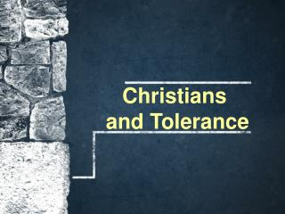 Christians  and Tolerance