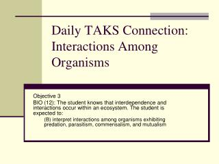Daily TAKS Connection: Interactions Among Organisms