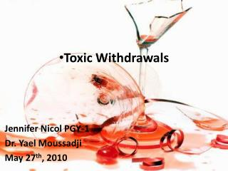 Toxic Withdrawals