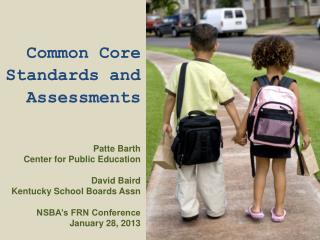 Common Core Standards and Assessments