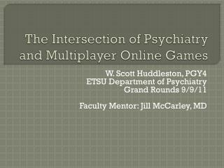 The Intersection of Psychiatry and Multiplayer Online Games