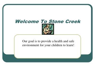 Welcome To Stone Creek
