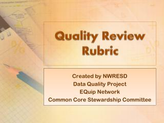 Quality Review Rubric
