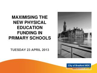 MAXIMISING THE NEW PHYSICAL EDUCATION FUNDING IN PRIMARY SCHOOLS