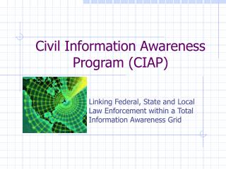 Civil Information Awareness Program (CIAP)