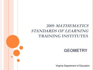 2009  MATHEMATICS  STANDARDS OF LEARNING  TRAINING INSTITUTES