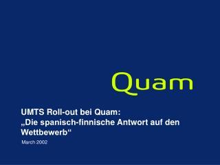 """UMTS Roll-out bei Quam: """"Die spanisch-finnische Antwort auf den Wettbewerb"""""""