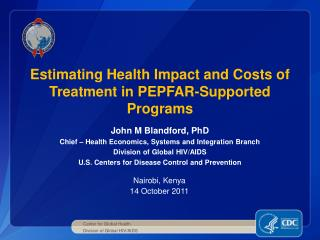 Estimating Health Impact and Costs of Treatment in PEPFAR-Supported Programs