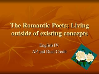 The Romantic Poets: Living outside of existing concepts