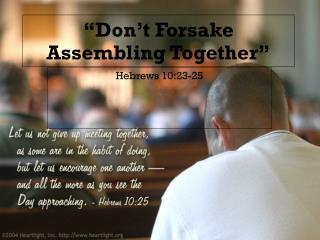 """Don't Forsake Assembling Together"""