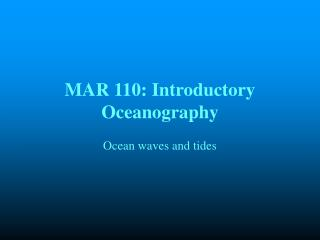 MAR 110: Introductory Oceanography