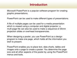 Microsoft PowerPoint is a popular software program for creating graphic presentations.