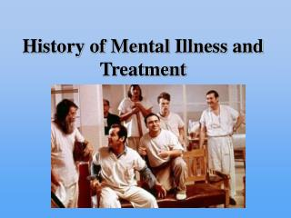 History of Mental Illness and Treatment