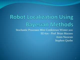 Robot Localization Using Bayesian Methods