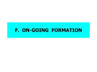 F.  ON-GOING  FORMATION
